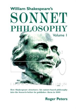 William Shakespeare's Sonnet Philosophy, Volume 1.