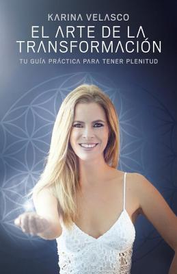 El arte de la transformación/ The Art of Transformation
