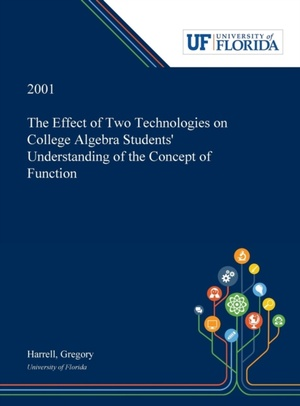 Effect Of Two Technologies On College Algebra Students' Understanding Of The Concept Of Function