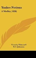 Yankee Notions: A Medley (1838)