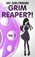 My Girlfriend Is The Grim Reaper?!