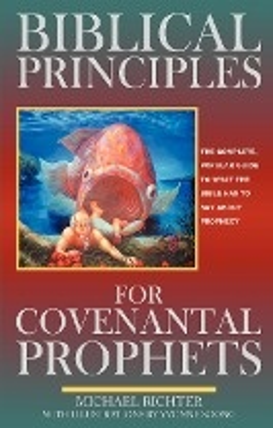 Biblical Principles For Covenantal Prophets