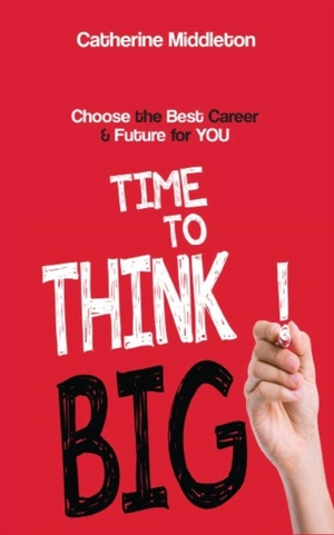 Time To Think Big!