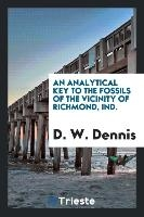Analytical Key To The Fossils Of The Vicinity Of Richmond, Ind.