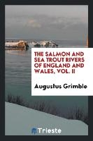 Salmon And Sea Trout Rivers Of England And Wales, Vol. Ii