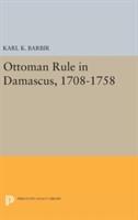 Ottoman Rule In Damascus, 1708-1758