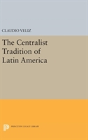Centralist Tradition Of Latin America
