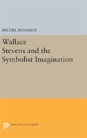 Wallace Stevens And The Symbolist Imagination