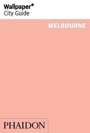 Wallpaper* City Guide Melbourne 2014