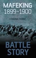 Battle Story: Mafeking 1899-1900