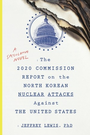 2020 Commission Report On The North Korean Nuclear Attacks Against The United States