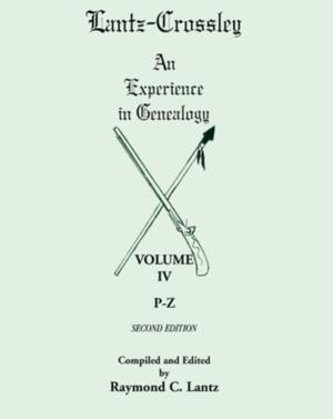 Lantz-crossley An Experience In Genealogy