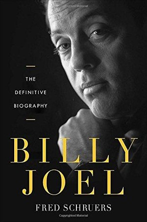 Billy Joel - The definitive biography