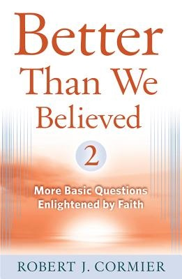 Better Than We Believed, 2