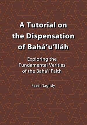 Tutorial On The Dispensation Of Bah 'u'll H