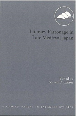 Literary Patronage In Late Medieval Japan