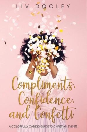 Compliments, Confidence, And Confetti