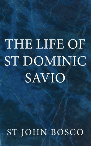 Life Of St Dominic Savio