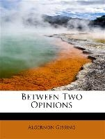Between Two Opinions