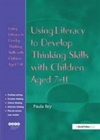 Using Literacy To Develop Thinking Skills With Children Aged 7-11