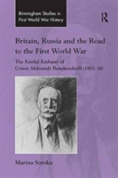 Britain, Russia And The Road To The First World War