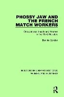Phossy Jaw And The French Match Workers