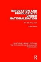 Innovation And Productivity Under Nationalisation