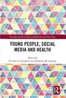 Young People, Social Media And Health (open Access)