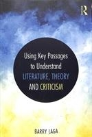 Using Key Passages To Understand Literature, Theory And Criticism