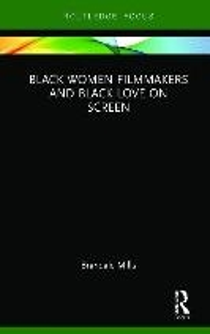 Black Women Filmmakers And Black Love On Screen