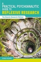 Practical Psychoanalytic Guide To Reflexive Research
