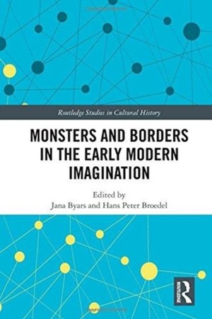 Monsters And Borders In The Early Modern Imagination