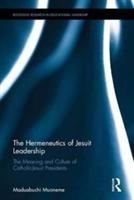 Hermeneutics Of Jesuit Leadership In Higher Education
