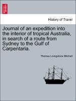 Journal Of An Expedition Into The Interior Of Tropical Australia, In Search Of A Route From Sydney To The Gulf Of Carpentaria.