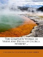 Complete Works In Verse And Prose Of George Herbert ..