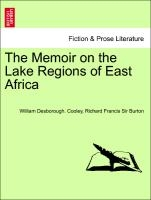 Memoir On The Lake Regions Of East Africa