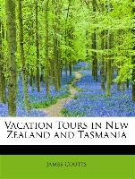 Vacation Tours In New Zealand And Tasmania