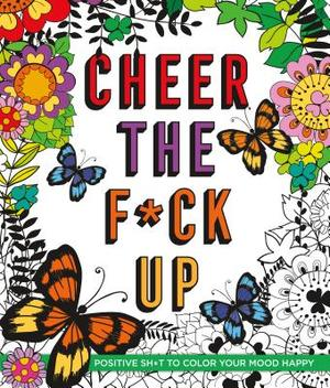 Cheer the F*ck Up