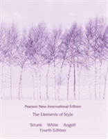 Elements Of Style, The: Pearson New International Edition