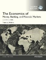 Economics Of Money, Banking And Financial Markets, Global Edition