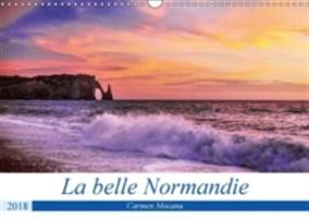 La belle Normandie (Calendrier mural 2018 DIN A3 horizontal) Dieser erfolgreiche Kalender wurde dieses Jahr mit gleichen Bildern und aktualisiertem Kalendarium wiederveröffentlicht.