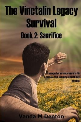 Vinctalin Legacy: Survival, Book 2 Sacrifice