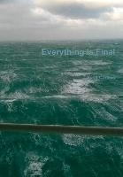 Everything Is Final