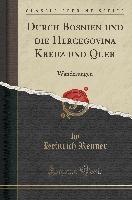 Durch Bosnien und die Hercegovina Kreuz und Quer