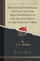 Resonance Potentials and Low-Voltage Arcs for Metals of the Second Group of the Periodic Table (Classic Reprint)
