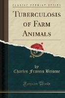Tuberculosis of Farm Animals (Classic Reprint)