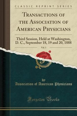 Transactions of the Association of American Physicians, Vol. 3