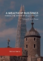 Wealth Of Buildings: Marking The Rhythm Of English History