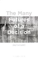 Many Futures Of A Decision
