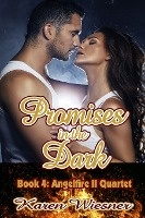 Promises In The Dark, Book 4, Angelfire Ii Quartet
